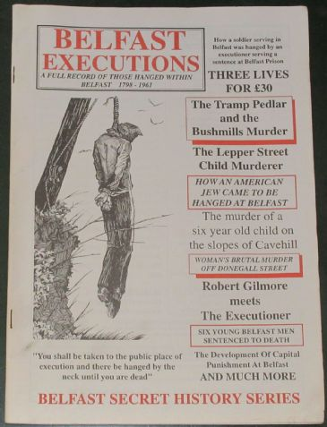 Belfast Executions - A Full Record of those hanged within Belfast 1798-1961